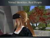 Virtual identities, Real People