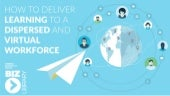 Delivering Learning to a Dispersed and Virtual Workforce | Webinar 04.21.15