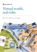 Grant Thornton - Virtual world, real risks - online brand misuse and abuse (social media)