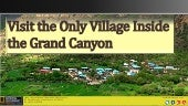 Visit the Only Village Inside the Grand Canyon
