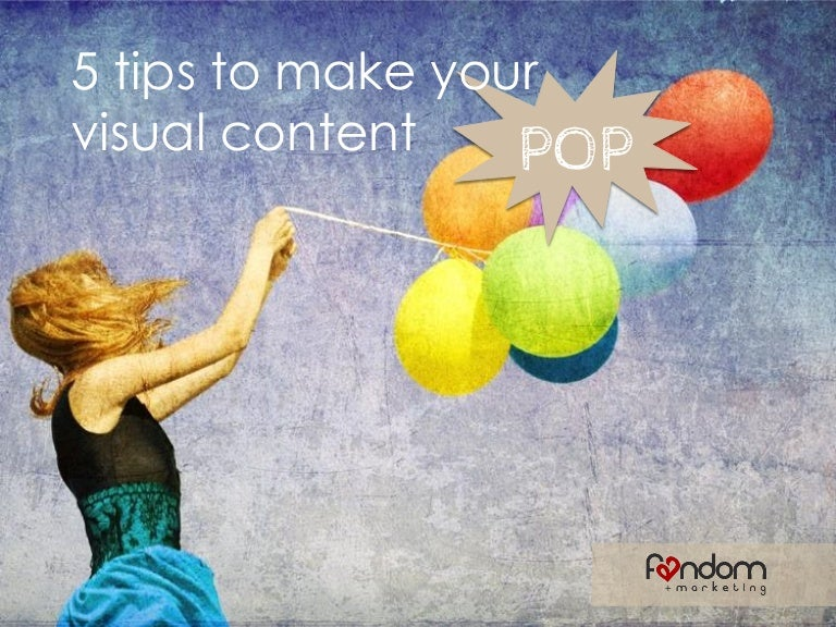 Five Tips to Make Your Visual Content Pop