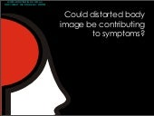 Can distorted body image contribute to symptoms