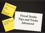 Visual Studio Tips and Tricks - Adv...