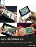 Sony PlayStation Vita: Mobile Console vs. Cellphone-based Gaming Market 2012-2017