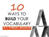 10 Ways to Build Your Vocabulary in a Foreign Language