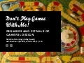 Don't Play Games With Me! Promises and Pitfalls of Gameful Design