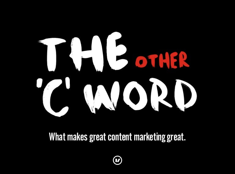 The Other C Word: What makes great content marketing great