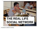 The Real life VS Social Networks