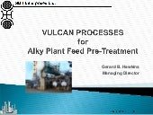VULCAN Processes for Alky Feed Pre-...