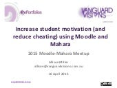Increase student motivation (and reduce cheating) using Moodle and Mahara