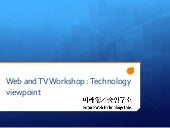 Web and TV Workshp : Technology vie...