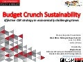 Budget Crunch Sustainability: Effective CSR in economically challenging times