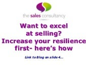 Want to Excel at Selling? Increase your Resilience first - Here's How