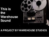 Warehouse Studios - This is The Warehouse Sound