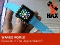 Wares World Ep1 The Apple Watch