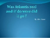 Was atlantis real and if you were did