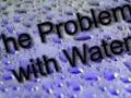 The Problem with Water