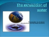 The Exhaustion of Water