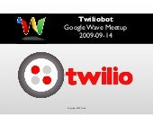 Twiliobot at Google Wave Meetup 200...