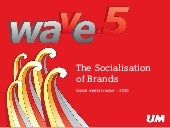 Wave 5 The Socialisation of Brands