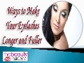 Ways to make your eyelashes longer and fuller