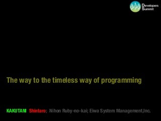 The way to the timeless way of programming
