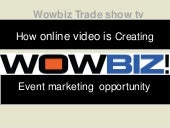 Spice Up Your Trade Show with WOWBIZ Online Video