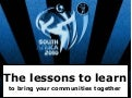 World Cup 2010 - The lessons to learn to bring your communities together