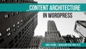 Content Architecture in WordPress