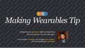 Making Wearables Mainstream