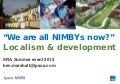 """We are all nimbys now?"" Localism & Development"