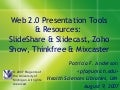 Web 2.0 Presentation Tool & Resources: Slideshare & Slidecast, Zoho Show, Thinkfree & Mixcaster