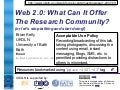 Web 2.0: What Can It Offer The Research Community?