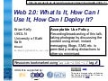 Web 2.0: What Is It, How Can I Use It, How Can I Deploy It?
