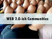 Web 2.0-ish communities