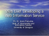 Web Live! Developing a Web Informat...
