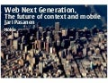 Web Next Generation   The Future Of Context And Mobile