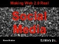 Making Web 2.0 Real Part 1: Social Media
