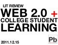 Lit Review: Web 2.0 and College Student Learning