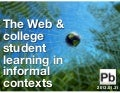 The Web and College Student Learning in Informal Contexts (Review of Literature)
