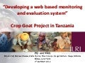 Developing a web-based monitoring and evaluation system: Crop Goat Project in Tanzania