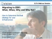The Move to ESXi:  What, Why, and When