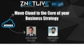 Move Cloud to the Core of your Business Strategy