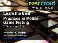 Testdroid: Best Practices in Mobile Game Testing