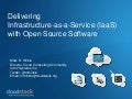 Delivering IaaS with Open Source Software