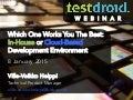 Testdroid: Which One Works You The Best: In-House or Cloud-Based Development Environment