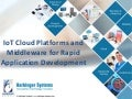 Webinar IoT Cloud Platforms and Middleware for Rapid Application Development