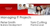 Managing IT Projects with Oracle Pr...