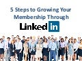 5 Steps to Growing Your Membership Through LinkedIn - FACP