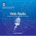 Web Radio: A Manual for Streaming Audio on the Web